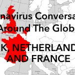 Coronavirus Conversations Around The Globe: UK, France and Netherlands