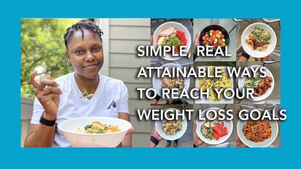 Simple, Realistic, Attainable Ways to Reach Your Weight Loss and Health Goals
